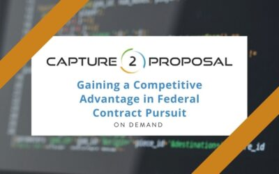 Gaining a Competitive Advantage in Federal Contract Pursuit Webinar – Watch Now!
