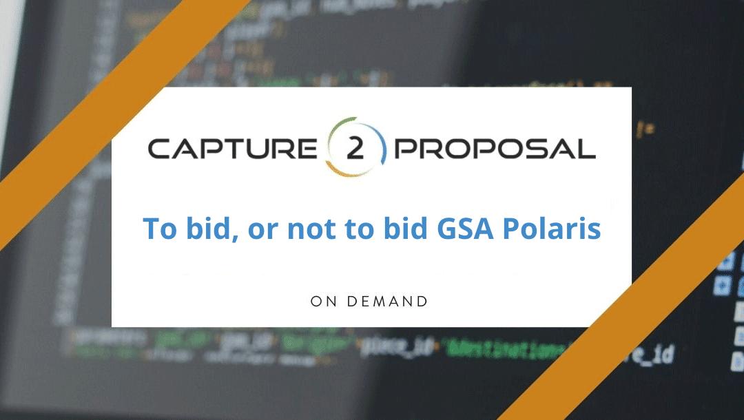 To Bid, or not to Bid GSA Polaris