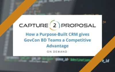 How a Purpose-Built CRM gives GovCon BD Teams a Competitive Advantage